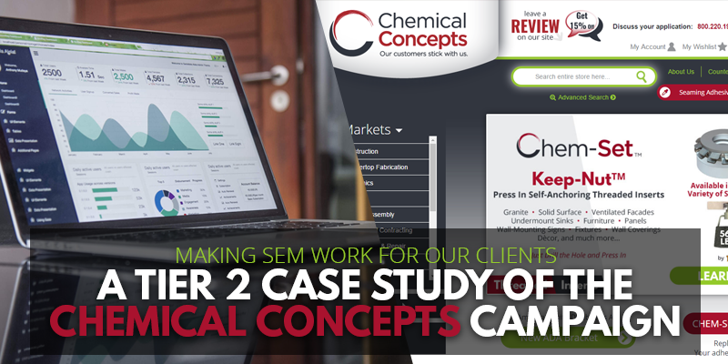Making SEM Work For Our Clients | A Tier 2 Case Study of the Chemical Concepts Campaign | Header