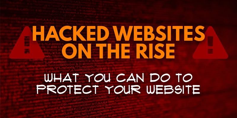 a warning graphic that reads hacked websites on the rise - what you can do to protect your website