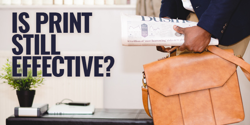 Is Print Still Effective? | Header
