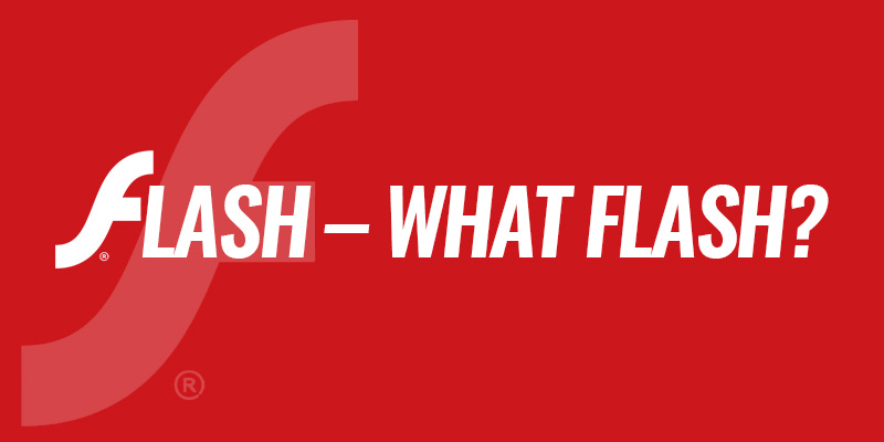 Flash – What Flash?
