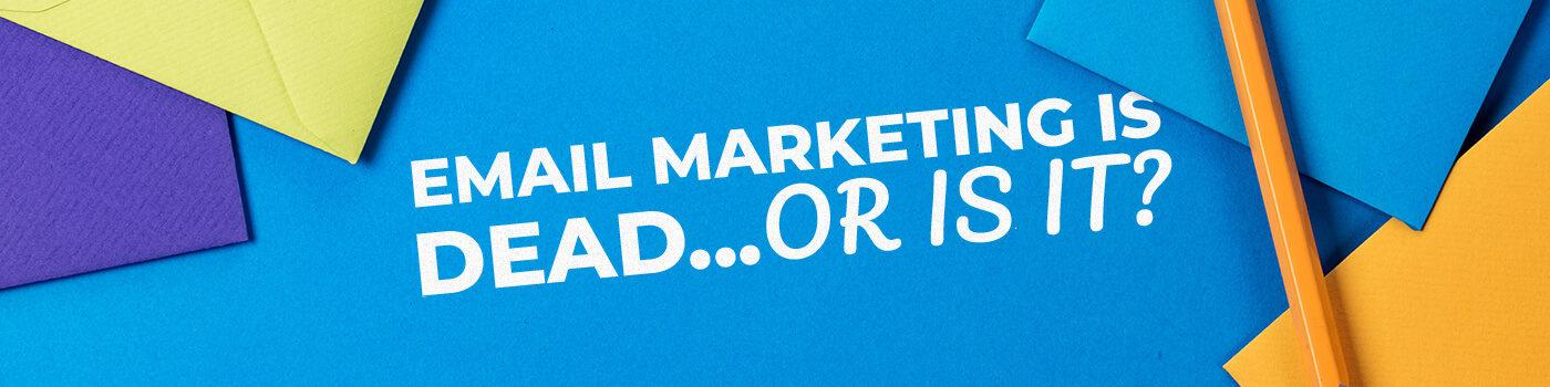 internet marketing is dead, or is it?